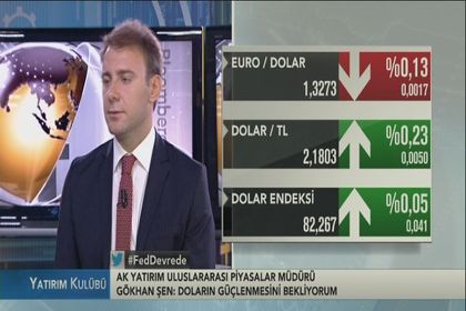 Gökhan Şen: Doların güçlenmesini bekliyorum