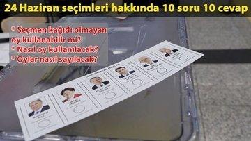 24 Haziran seçimleri hakkında 10 soru-10 cevap